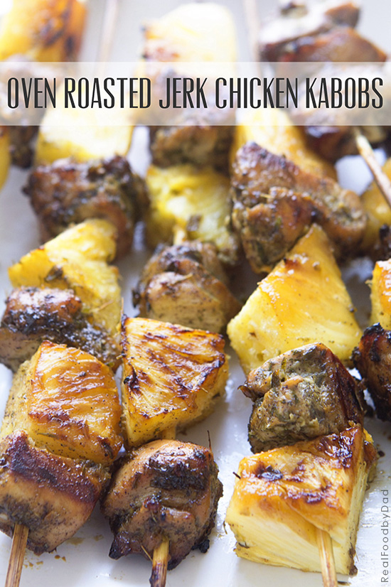 Oven Roasted Jerk Chicken Kabobs with Real Food by Dad